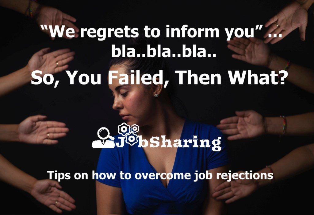 """We regrets to inform you"" … bla..bla..bla.. So, You Failed, Then What?"